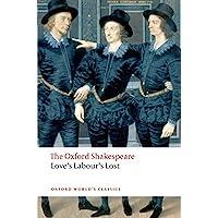 The Oxford Shakespeare: Love's Labour's Lost (Oxford World's