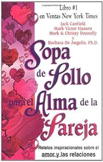 Sopa de Pollo para el Alma de la Pareja: Relatos inspirecionales sobre el amor y