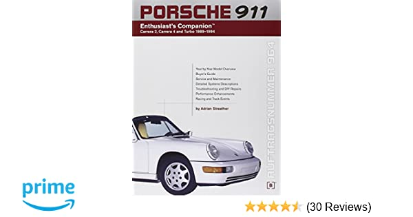 Porsche 911 (964) Enthusiasts Companion: Carrera 2, Carrera 4, and Turbo 1989-1994: Adrian Streather: 9780837602936: Amazon.com: Books