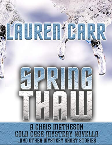 Spring Thaw: A Chris Matheson Cold Case Mystery Novella and Other Mystery Short - Tackle West Virginia