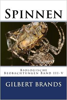 Spinnen: Volume 3 (Biologische Beobachtungen)