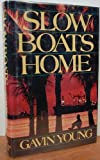 Slow Boats Home, Gavin Young, 0394521420