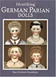 Identifying German Parian Dolls, Mary Gorham Krombholz, 1932485376