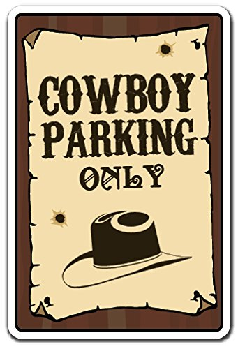 COWBOY PARKING ONLY Sign western redneck country spurs hat | Indoor/Outdoor | 12