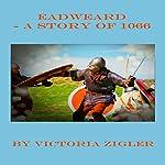 Eadweard: A Story of 1066 | Victoria Zigler