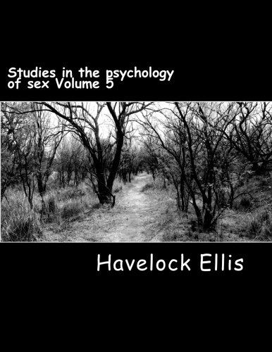 Read Online Studies in the psychology of sex Volume 5: Erotic sympolism, the mechanism of detumescence, the psychic state in pregancy pdf