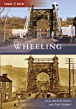 img - for Wheeling (Then and Now) book / textbook / text book