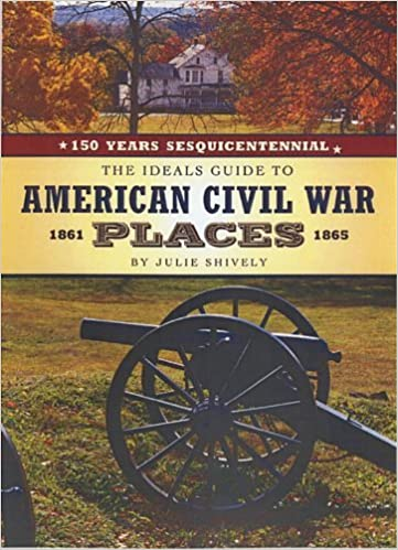 Book The Ideals Guide to American Civil War Places by Julie Shively (2011-03-01)