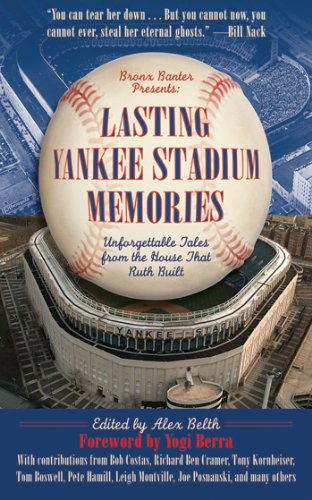 Lasting Yankee Stadium Memories: Unforgettable Tales from the House That Ruth (Sox Force Polo)