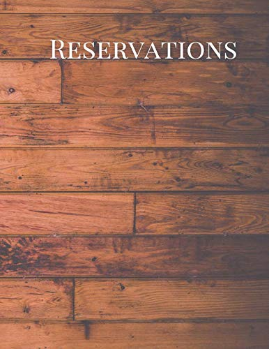 Reservations: A Cute Brown Brick Wall Large Undated Appointment Daily Schedule Reserve Register Log Guest Book For Restaurants, Space Booking Diary, ... Organizer Tracker Notes Journal Notebook
