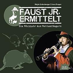 Die Rückkehr des Rattenfängers (Faust jr. ermittelt 07)