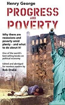 Progress and Poverty (modern edition) by [George, Henry]