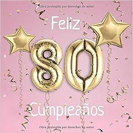 Feliz 80 Cumpleaños: El Libro de Visitas de mis 80 años para ...