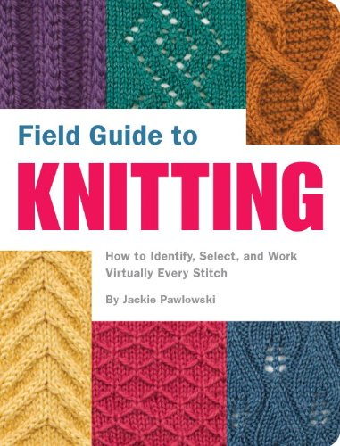 Field Guide to Knitting from Chronicle Books