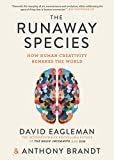 The Runaway Species: How human creativity remakes the world