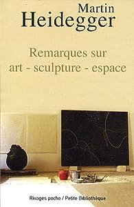 Remarques sur art-sculpture-espace par Martin Heidegger