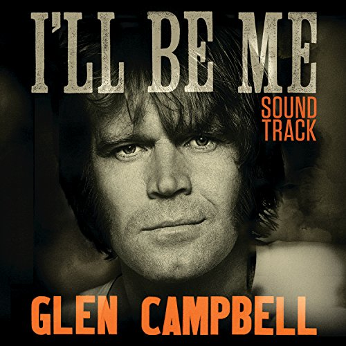 Glen Campbell I'll Be Me Sound...