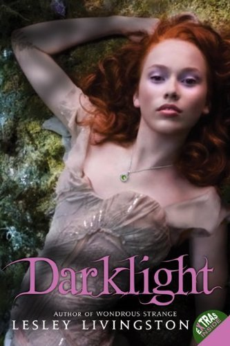 Darklight (Wondrous Strange Trilogy) by Livingston, Lesley(October 26, 2010) Paperback pdf epub download ebook