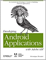 Developing Android Applications with Adobe AIR Front Cover
