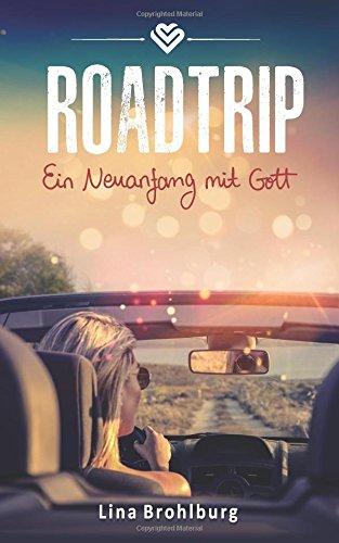 Roadtrip: Ein Neuanfang mit Gott