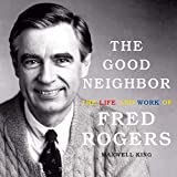 #9: The Good Neighbor: The Life and Work of Fred Rogers