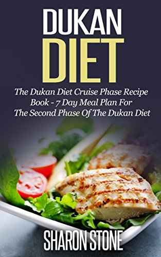Dukan Diet: The Dukan Diet Cruise Phase Recipe Book - 7 Day Meal Plan For The Second Phase Of The Dukan Diet (Dukan Diet, Weight Loss, Lose Weight Fast, Dukan, Diet Plan, Dukan Diet Recipes) (Keto Slow Cooker Made compare prices)