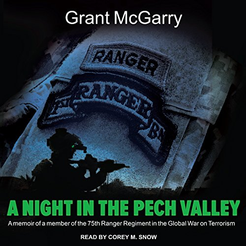 (A Night in the Pech Valley: A Memoir of a Member of the 75th Ranger Regiment in the Global War on Terrorism)