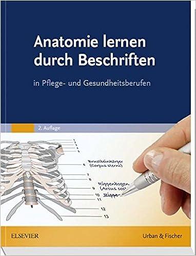 Anatomie lernen durch Beschriften: in Pflege- und Gesundheitsberufen ...