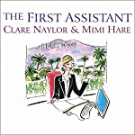 The First Assistant: A Continuing Tale from Behind the Hollywood Curtain | Clare Naylor,Mimi Hare