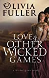 img - for Love and Other Wicked Games (The Wicked Game Series) (Volume 3) book / textbook / text book