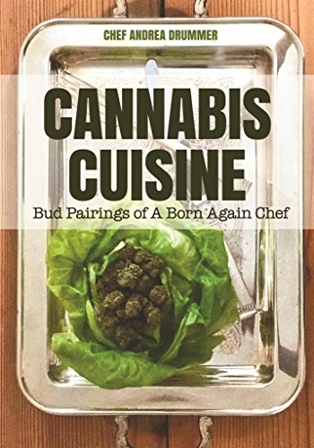 Cannabis Cuisine: Bud Pairings of A Born Again Chef