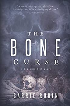 The Bone Curse (Benjamin Oris Book 1) by [Rubin, Carrie]