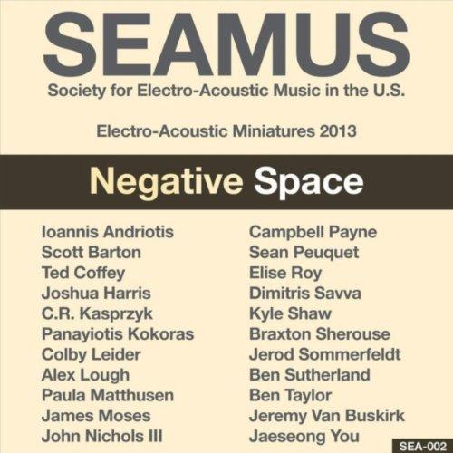 Seamus Electro-Acoustic Miniatures 2013: Negative Space (Miniature Electro)