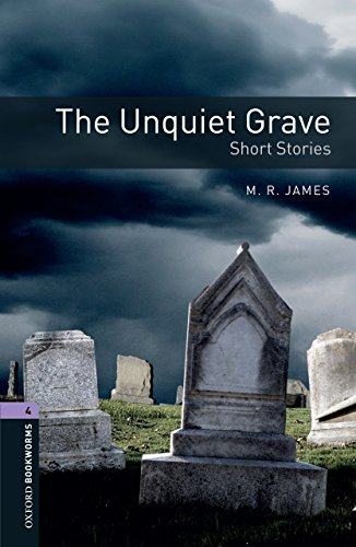 The Unquiet Grave - Short Stories, Oxford Bookworms Library: 1400 Headwords