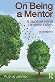 On Being a Mentor: A Guide for Higher Education Faculty, Second Edition