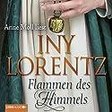 Flammen des Himmels Hörbuch von Iny Lorentz Gesprochen von: Anne Moll
