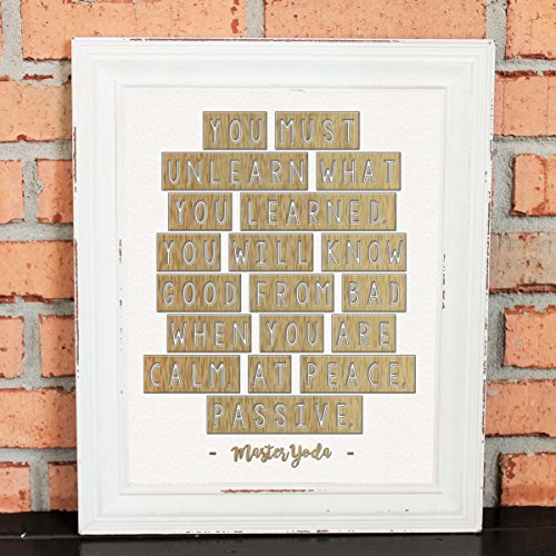 Gifts for Men - Wall Art - Geek Chic Artwork - You Must Unlearn What You Learned. You Will Know Good From Bad - Master Yoda - Star Wars quote - Brown and White - UNFRAMED Poster Print