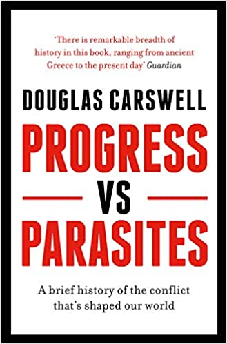 Progress Vs Parasites: A Brief History of the Conflict that's Shaped