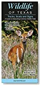 Wildlife of Texas Tracks, Scats and Signs A Guide to Interpreting Common Wildlife Trails