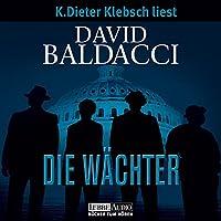 Die Wächter (Camel Club 1) Hörbuch von David Baldacci Gesprochen von: Klaus-Dieter Klebsch