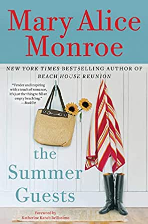 The Summer Guests - Kindle edition by Mary Alice Monroe
