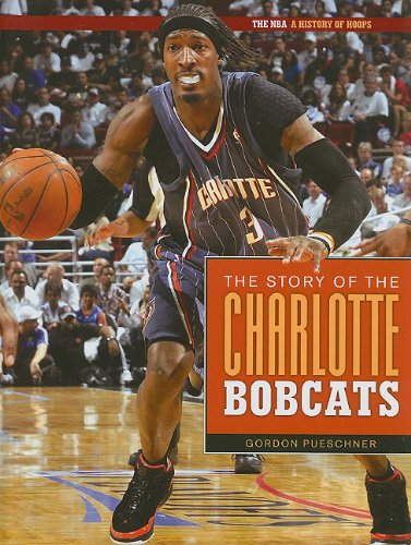 The Story of the Charlotte Bobcats (NBA: A History of Hoops ()