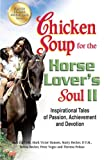Chicken Soup for the Horse Lover's Soul II, Jack Canfield and Mark Victor Hansen, 1623610389