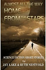 Almost All the Way Home From the Stars: Science Fiction Short Stories Paperback
