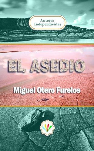 Descargar Libro El Asedio Miguel Otero Furelos