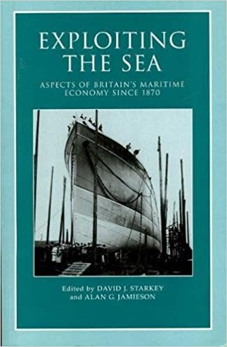 Book Exploiting the Sea: Aspects of Britain's Maritime Economy since 1870 (Exeter Maritime Studies LUP)