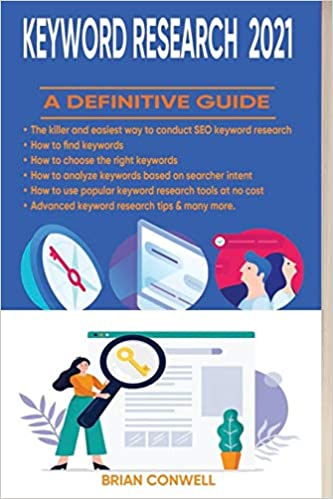 Best Keyword Research Tool 2021 Keyword Research 2021: A Definitive Guide: The most practical SEO