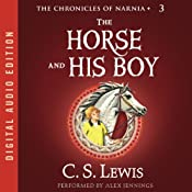 The Horse and His Boy: The Chronicles of Narnia | C.S. Lewis