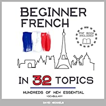 Beginner French in 32 Topics Audiobook by David Michaels Narrated by David Michaels, Jean Martin