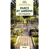 Parcs et jardins en France [ancienne édition]